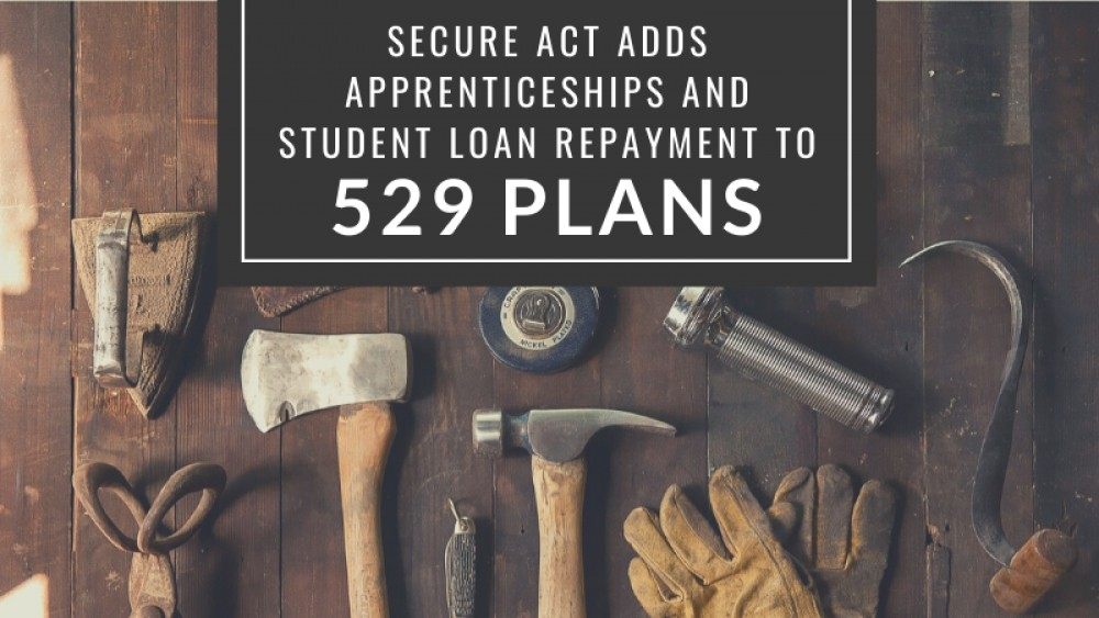 SECURE Act adds apprenticeships and student loan repayment to 529 plans